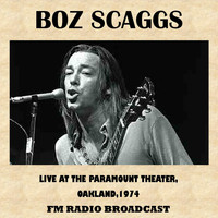 Boz Scaggs - Live at the Paramount Theater, Oakland, 1974 (FM Radio Broadcast)