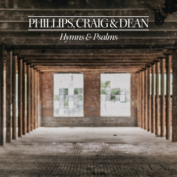 Phillips, Craig & Dean - Hymns & Psalms
