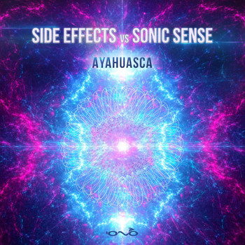 Side Effects, Sonic Sense - Ayahuasca