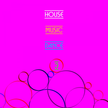 Various Artists - House Music & Dance, Vol. 3