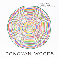 Donovan Woods - They Are Going Away