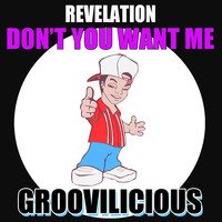 Revelation - Don't You Want Me