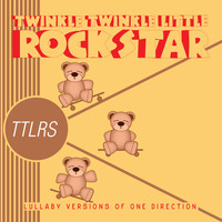Twinkle Twinkle Little Rock Star - Lullaby Versions of One Direction