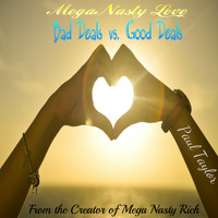 Paul Taylor - Mega Nasty Love: Bad Deals vs. Good Deals