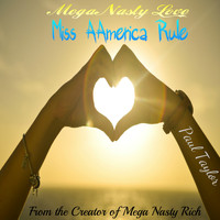 Paul Taylor - Mega Nasty Love: Miss Aamerica Rule