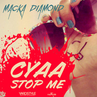 Macka Diamond - Cyaa Stop Me - Single