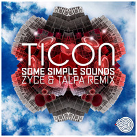Ticon - Some Simple Sounds (Talpa & Zyce Remix)
