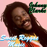 Johnny Clarke - Sweet Reggae Music