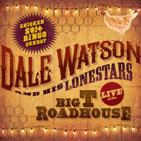 Dale Watson - Live at The Big T Roadhouse, Chicken $#!+ Bingo Sunday (Explicit)