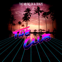 The Music of A. Craze - The Club (Explicit)