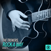The Treniers - The Treniers: Rock-a-Way, Vol. 1