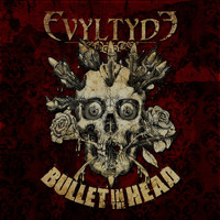 Evyltyde - Bullet In The Head