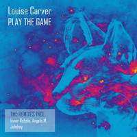 Louise Carver - Play The Game