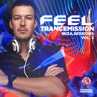 Feel - Trancemission Ibiza Sessions, Vol. 3