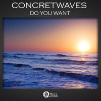 ConcreteWaves - Do You Want