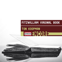 Ton Koopman - Fitzwilliam Virginal Book