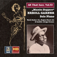 "Erroll Garner - All That Jazz, Vol. 72: Erroll Garner ""Mambo Boppers"" (Remastered 2016)"