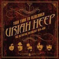Uriah Heep - Your Turn to Remember: The Definitive Anthology 1970 - 1990