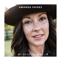 Amanda Shires - My Piece of Land