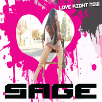 Sage - Love Right Now