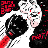Death By Unga Bunga - Fight! EP