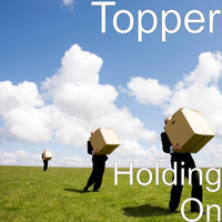 Topper - Holding On