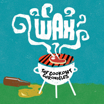 Wax - The Cookout Chronicles