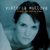 Viktoria Mullova - Through The Looking Glass