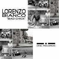 Lorenzo Bianco - Bad Chick
