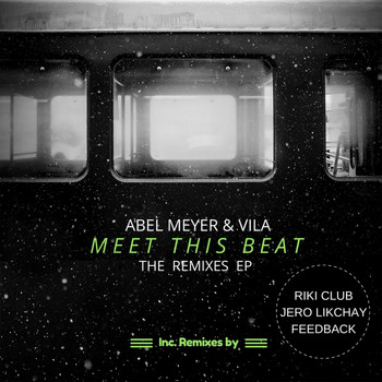 Abel Meyer - Meet This Beat - The Remixes EP