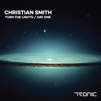 Christian Smith - Turn The Lights / Day One