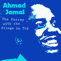 Ahmad Jamal - The Surrey with the Fringe on Top