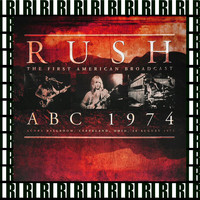Rush - Agora Ballroom, Cleveland, Oh. August 26th, 1974 (Remastered, Live On Broadcasting)
