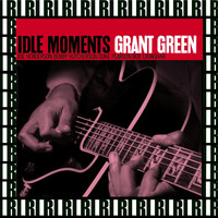 Grant Green - Idle Moments (Remastered, Rudy Van Gelder Edition)