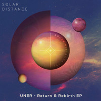 Uner - Return & Rebirth EP