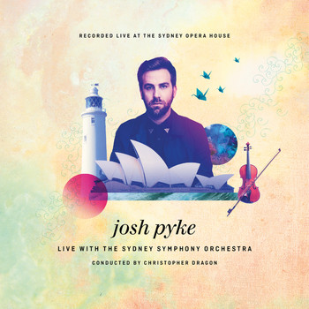 Josh Pyke - Live At The Sydney Opera House (Explicit)