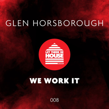 Glen Horsborough - We Work It