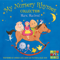 Mark Macleod - My Nursery Rhymes Collection: Compiled By Mark Macleod