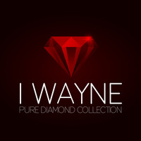 I Wayne - I Wayne Pure Diamond Collection