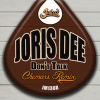 Joris Dee - Don't Talk (Chemars Remix)