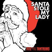 Fitz & The Tantrums - Santa Stole My Lady