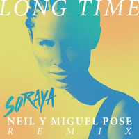 Soraya - Long Time (Neil & Miguel Pose Remix)