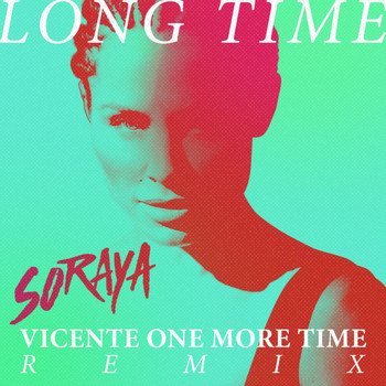Soraya - Long Time (Vicente One More Time Remix)