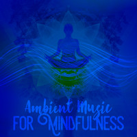 Breathe - Ambient Music for Mindfulness