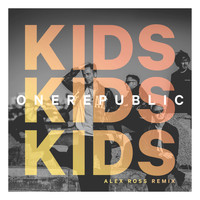 OneRepublic - Kids (Alex Ross Remix)