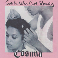 Cosima - Girls Who Get Ready (Explicit)