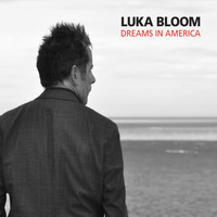 Luka Bloom - Dreams in America