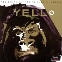Yello - You Gotta Say Yes To Another Excess (Remastered 2005)