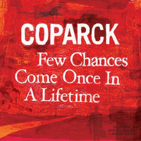 Coparck - Few Chances Come Once in a Lifetime
