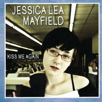 Jessica Lea Mayfield - Kiss Me Again - Single